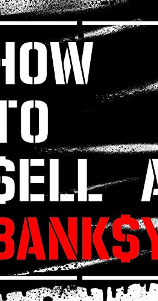 How to Sell a Banksy (2012) - IMDb