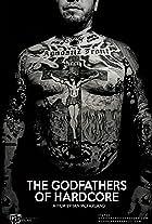 The Godfathers of Hardcore
