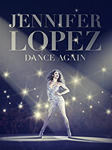 Best sites to download latest movies Jennifer Lopez: Dance Again USA [720x480]