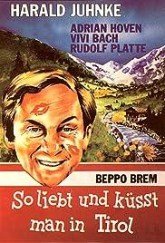 So liebt und küsst man in Tirol Poster