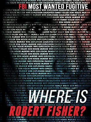 Where to stream Where Is Robert Fisher?