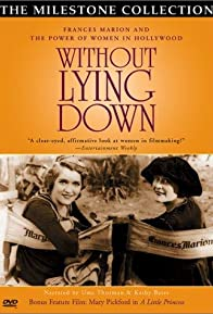 Primary photo for Without Lying Down: Frances Marion and the Power of Women in Hollywood