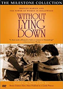 New movies bittorrent download Without Lying Down: Frances Marion and the Power of Women in Hollywood USA [1080p]