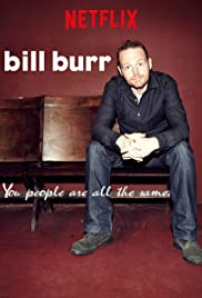 Bill Burr: You People Are All the Same. Poster