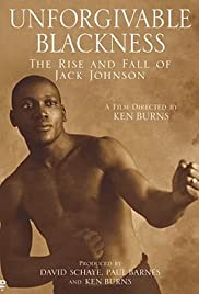 Unforgivable Blackness: The Rise and Fall of Jack Johnson Poster