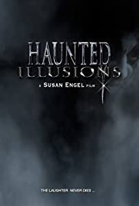 New movie for free download Haunted Illusions by Scott Brewer [Mpeg]