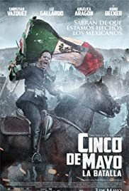 Cinco de Mayo, La Batalla (2013) Poster - Movie Forum, Cast, Reviews