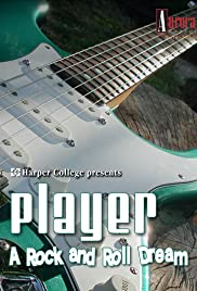 Player: A Rock and Roll Dream Poster