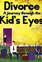 Divorce: A Journey Through the Kids' Eyes