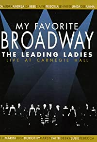 Primary photo for My Favorite Broadway: The Leading Ladies
