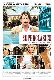 Superclásico (2011) Poster - Movie Forum, Cast, Reviews