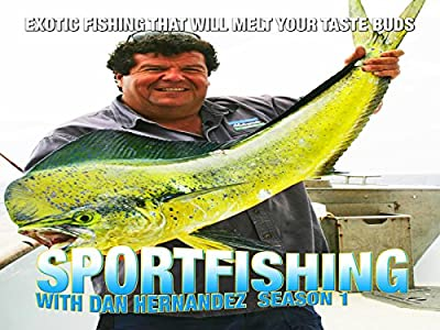Sport Fishing with Dan Hernandez USA