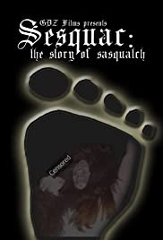 Sesquac: The Story of Sasquatch Poster