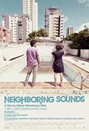 Neighboring Sounds (2012) Poster - Movie Forum, Cast, Reviews