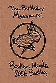 The Birthday Massacre Broken Minds 2006 Bootleg (2006)