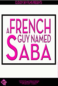 Primary photo for A French Guy Named Saba