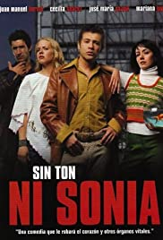 Sin ton ni Sonia (2003) Poster - Movie Forum, Cast, Reviews