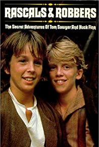 Primary photo for Rascals and Robbers: The Secret Adventures of Tom Sawyer and Huck Finn