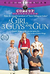 Primary photo for A Girl, Three Guys, and a Gun