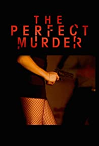 Primary photo for The Perfect Murder