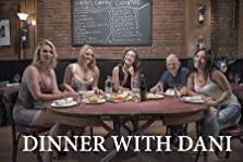 Dinner With Dani (2018– )