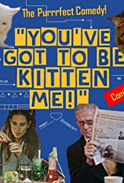You've Got to Be Kitten Me! Poster