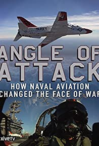 Primary photo for Angle of Attack: How Naval Aviation Changed the Face of War