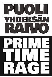Puoli Yhdeksän Raivo: Prime Time Rage
