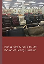 Take a Seat & Sell It to Me: The Art of Selling Furniture
