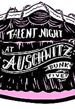 Talent Night at Auschwitz, Bunk Five