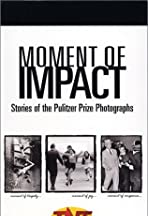 Moment of Impact: Stories of the Pulitzer Prize Photographs