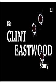 Die Clint Eastwood-Story