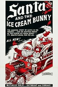 Movie to watch free Santa and the Ice Cream Bunny Barry Mahon [720p]