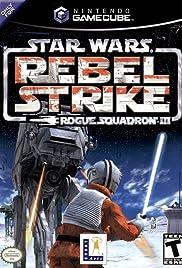 Star Wars: Rogue Squadron III - Rebel Strike(2003) Poster - Movie Forum, Cast, Reviews