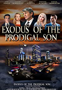Primary photo for Exodus of the Prodigal Son