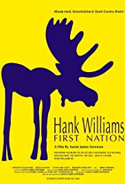 Hank Williams First Nation (2005) Poster - Movie Forum, Cast, Reviews