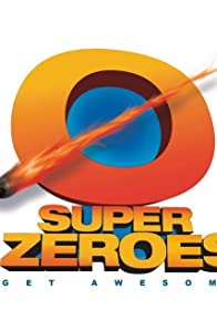 Primary photo for Super Zeroes