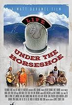 Life Under the Horseshoe