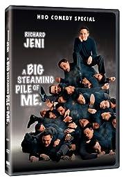 Richard Jeni: A Big Steaming Pile of Me Poster