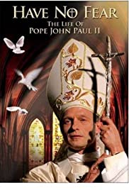 Have No Fear: The Life of Pope John Paul II Poster
