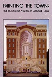 Painting the Town: The Illusionistic Murals of Richard Haas Poster
