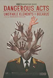 Dangerous Acts Starring the Unstable Elements of Belarus Poster