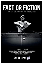 Fact or Fiction: The Life and Times of a Ping Pong Hustler Poster