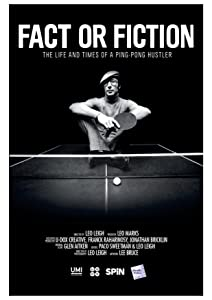All movie links download Fact or Fiction: The Life and Times of a Ping Pong Hustler by [420p]