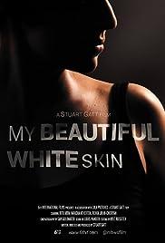 My Beautiful White Skin Poster