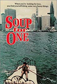 Soup for One (1982) Poster - Movie Forum, Cast, Reviews