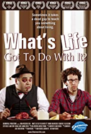 What's Life Got to Do with It? Poster