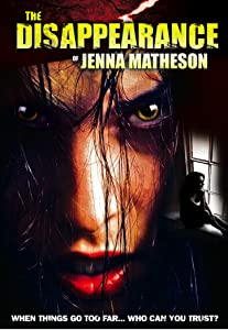 English movies direct downloads The Disappearance of Jenna Matheson [1680x1050]