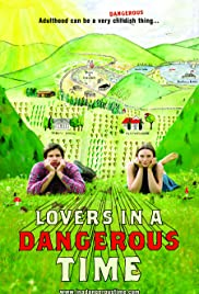 Lovers in a Dangerous Time (2009) Poster - Movie Forum, Cast, Reviews
