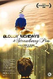 Bloody Mondays & Strawberry Pies Poster